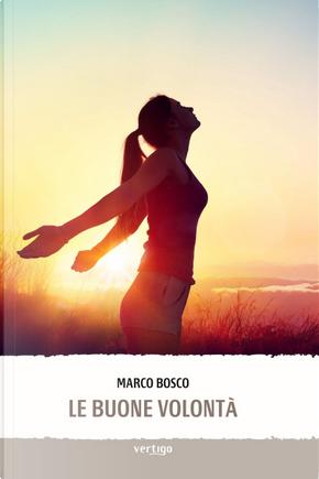 Le buone volontà by Marco Bosco