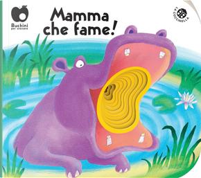 Mamma che fame! by Filippo Brunello, Gabriele Clima