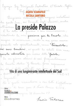 La preside Palazzo. Vita di una lungimirante intellettuale del Sud by Agata Scarafilo, Nicola Santoro