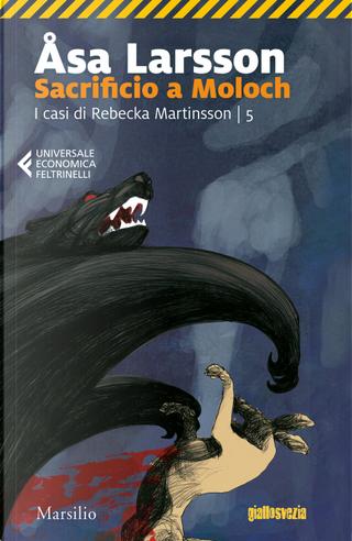 Sacrificio a Moloch. I casi di Rebecka Martinsson. Vol. 5 by Åsa Larsson