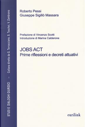 Jobs act. Prime riflessioni e decreti attuativi by Giuseppe Sigillò Massara, Roberto Pessi
