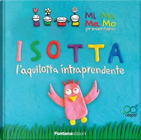 Isotta. L'aquilotta intraprendente by Anna Ghielmini, Chiara Boillat