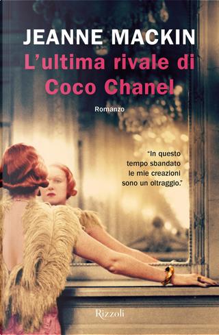 L'ultima rivale di Coco Chanel by Jeanne MacKin