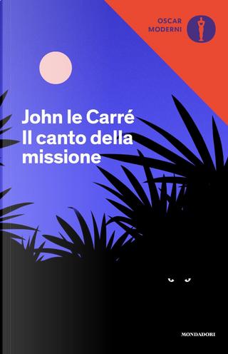 Il canto della missione by John le Carré