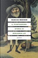 Il piantagrane: storia di Benjamin Lay by Marcus Rediker