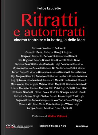 Ritratti e autoritratti. Cinema teatro tv e la battaglia delle idee by Felice Laudadio