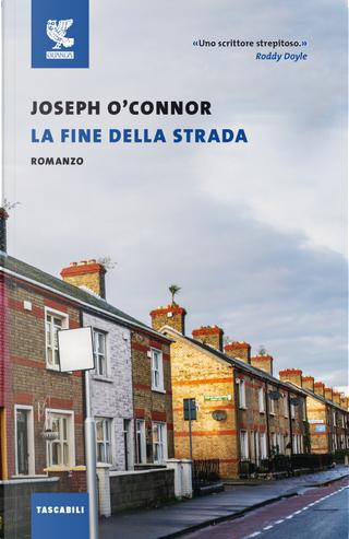 La fine della strada by Joseph O'Connor
