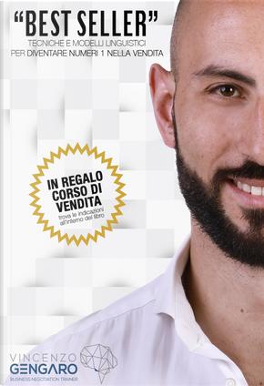 Best seller. Tecniche e modelli linguistici per diventare numeri 1 nella vendita by Vincenzo Gengaro