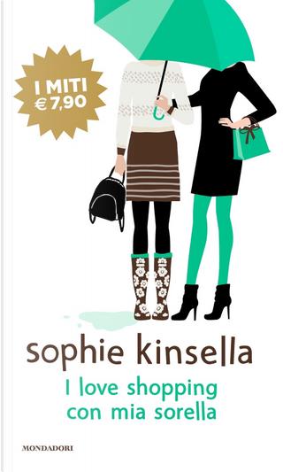 I love shopping con mia sorella by Sophie Kinsella