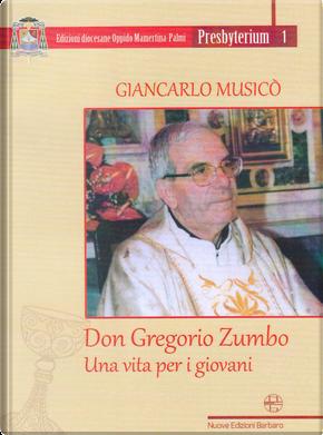 Don Gregorio Zumbo. Una vita per i giovani by Giancarlo Musicò