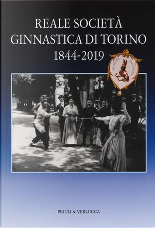 Reale società ginnastica di Torino 1844-2019. 175 anni di storia by Antonella Beggiato, Fabrizio Turco