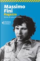 Ragazzo. Storia di una vecchiaia by Massimo Fini