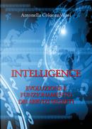 Intelligence. Evoluzione e funzionamento dei servizi segreti by Antonella Colonna Vilasi