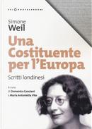 Una costituente per l'Europa. Scritti londinesi by Simone Weil