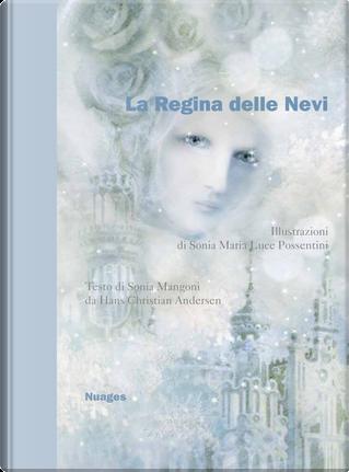 La regina delle nevi da Hans Christian Andersen by Sonia Mangoni