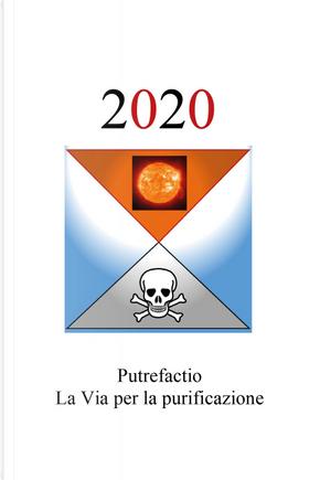 2020. Putrefactio, la via per la purificazione by Hyle Pracetas