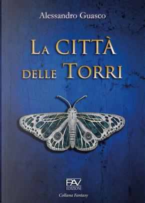 La Città delle Torri by Alessandro Guasco