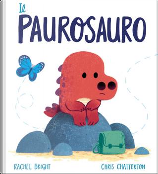 Il Paurosauro by Rachel Bright