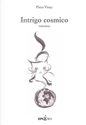 Intrigo cosmico by Piera Vinay