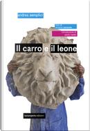 Il carro e il leone by Andrea Semplici, Antonio Sansone