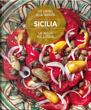 Sicilia. Las recetas más gustosas. Los sabores de la tradición by Russo William Dello