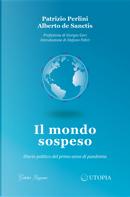 Il mondo sospeso. Diario politico del primo anno di pandemia by Alberto De Sanctis, Patrizio Perlini