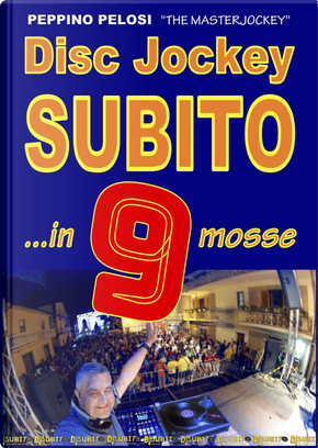 Disc jockey subito... in 9 mosse by Peppino Pelosi