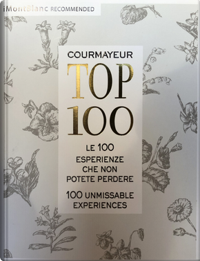 Courmayeur TOP 100. Ediz. italiana e inglese by Gianluca Martinelli