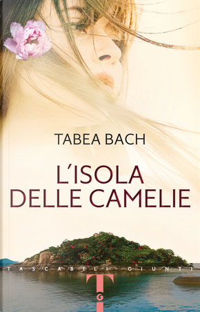 L'isola delle camelie by Tabea Bach