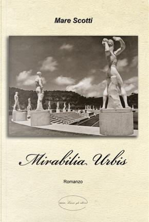 Mirabilia urbis by Mare Scotti
