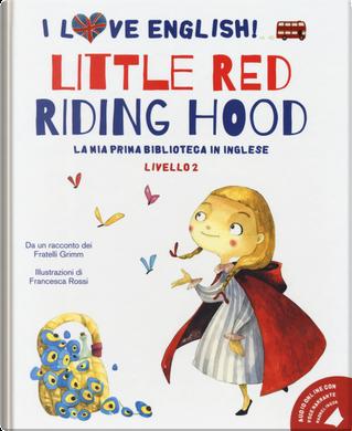 Little Red Riding Hood da un racconto dei fratelli Grimm. Livello 2. Ediz. italiana e inglese by Jacob Grimm, Wilhelm Grimm