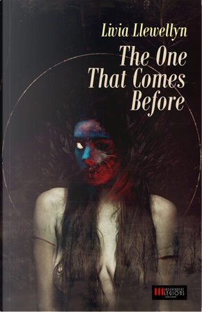 The one that comes before by Livia Llewellyn