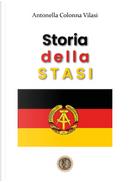 Storia della STASI by Antonella Colonna Vilasi