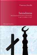 SenzaIntesa. Processi di istituzionalizzazione e Art. 8, Comma 2, Cost. by Francesco Sorvillo