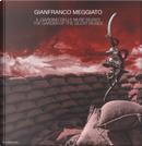 Gianfranco Meggiato. Il giardino delle muse silenti-The garden of the silent muses. Catalogo della mostra (Catanzaro, 10 giugno-1 ottobre 2017)