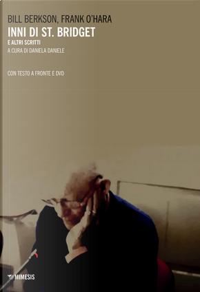Inni di St. Bridget e altri scritti by Bill Berkson, Frank O'Hara