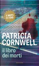 Il libro dei morti by Patricia D Cornwell