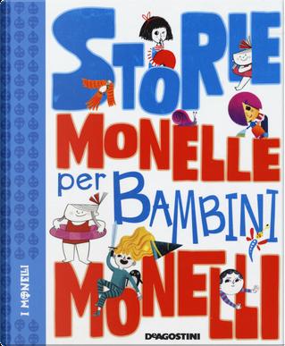 Storie monelle per bambini monelli by Alessandro Q. Ferrari, Davide Calì, Valentina Rizzi