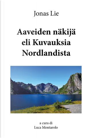 Aaveiden näkijä eli Kuvauksia Nordlandist by Jonas Lie