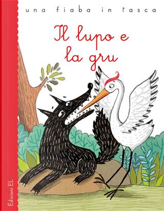 Il lupo e la gru by Stefano Bordiglioni