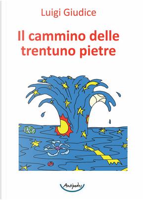Il cammino delle trentuno pietre by Luigi Giudice
