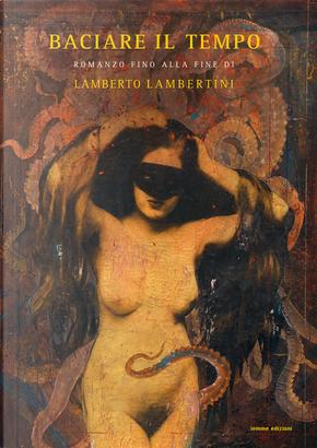 Baciare il tempo by Lamberto Lambertini