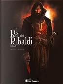 Il re dei Ribaldi. Vol. 1 by Vincent Brugeas