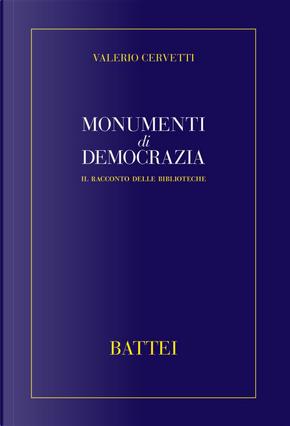 Monumenti di democrazia. Il racconto delle biblioteche by Valerio Cervetti