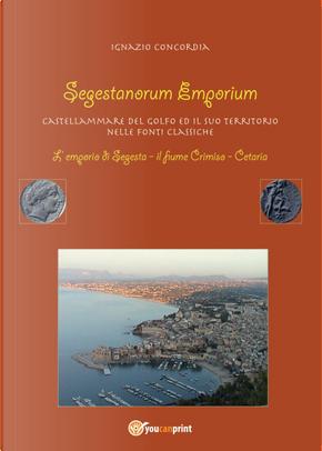 Segestanorum Emporium. Castellammare del Golfo nelle fonti classiche by Ignazio Concordia