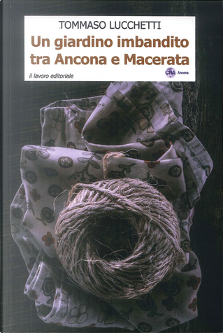 Un giardino imbandito tra Ancona e Macerata by Tommaso Lucchetti
