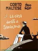 Corto Maltese. La casa dorata di Samarcanda by Hugo Pratt