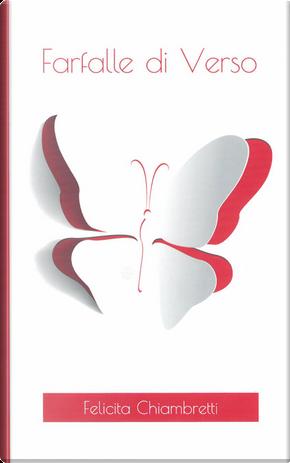 Farfalle di verso. Vol. 1 by Felicita Chiambretti