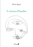 Il cinema d'Eusebio by Dario Agazzi