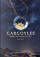Gargoyles. Ombre tra secoli di luce by Amina Havet